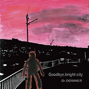 Goodbye, bright city